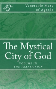 The Mystical City of God, Vol. III.  Please click on above image to purchase this edition.